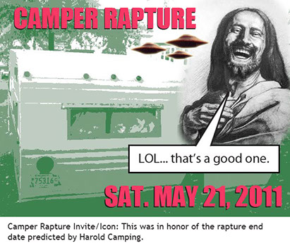 Camper Rapture Invite/Icon/Photo: This was in honor of the rapture end date predicted by Harold Camping.